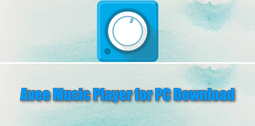 Avee Music Player for PC Download