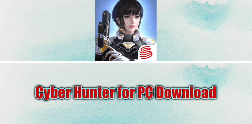 Cyber Hunter for PC Download