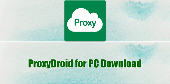 ProxyDroid for PC Download