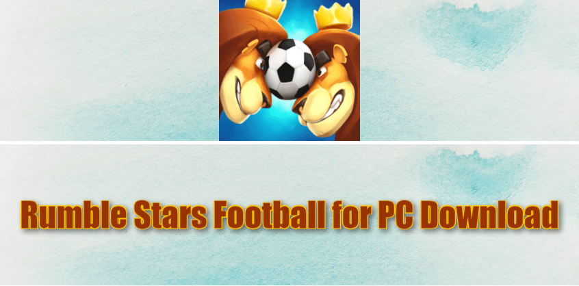 Rumble Stars Football for PC Download