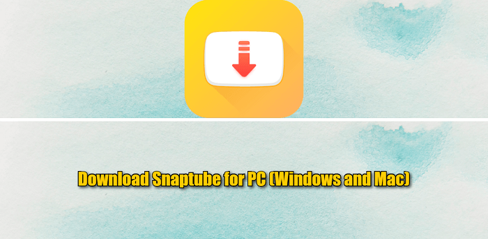 Download Snaptube for PC (Windows and Mac)