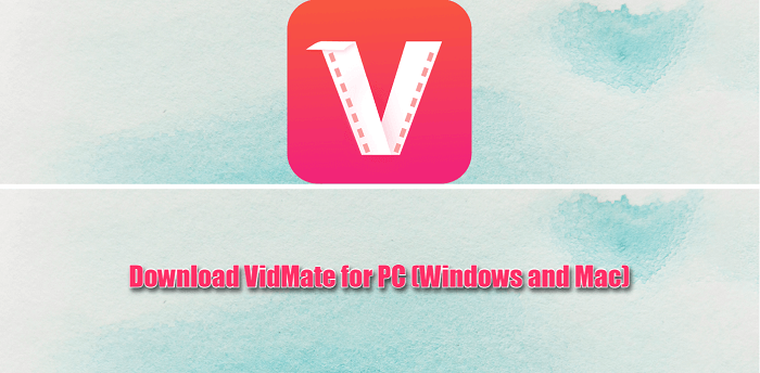 Download VidMate for PC (Windows and Mac)