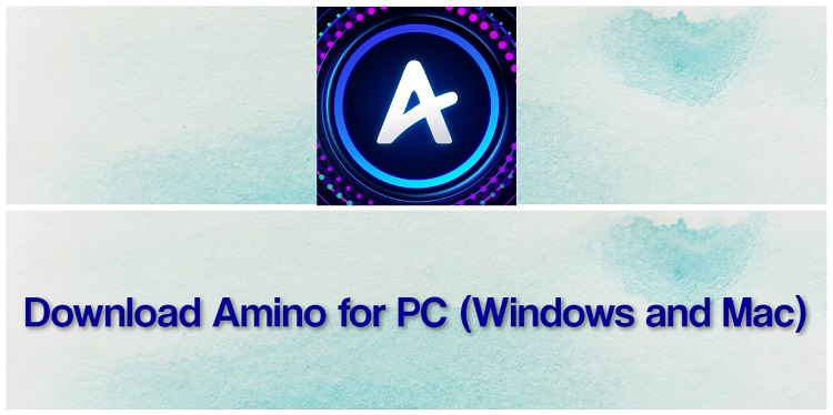 Download Amino for PC (Windows and Mac)