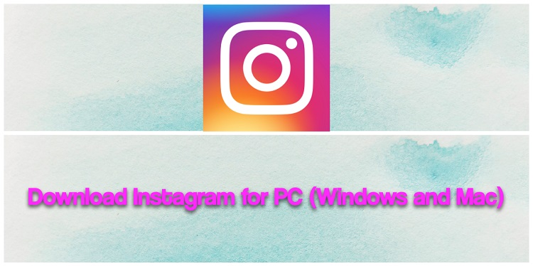 Download Instagram for PC (Windows and Mac)