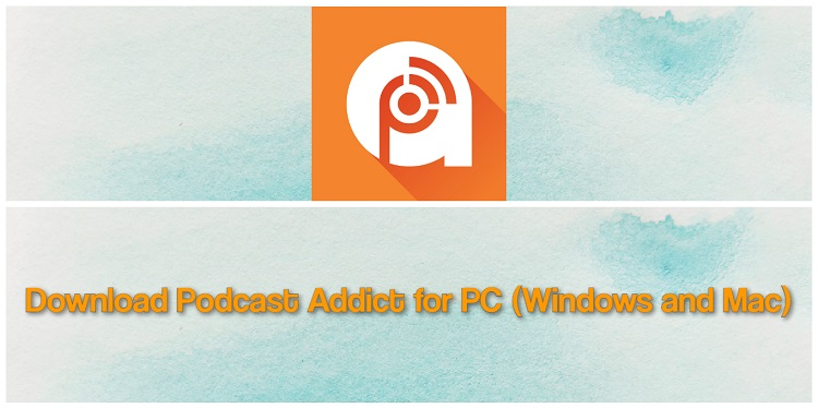 Download Podcast Addict for PC (Windows and Mac)