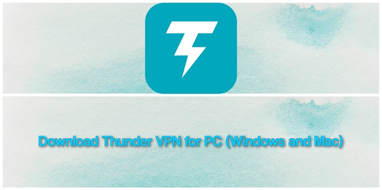 Download Thunder VPN for PC (Windows and Mac)