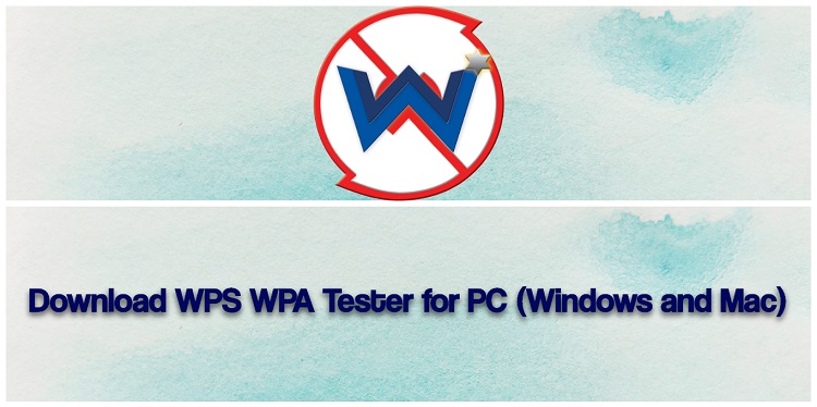 Download WPS WPA Tester for PC (Windows and Mac)