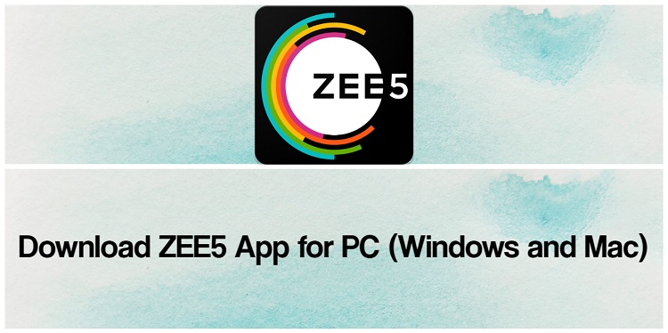 Download ZEE5 App for PC (Windows and Mac)