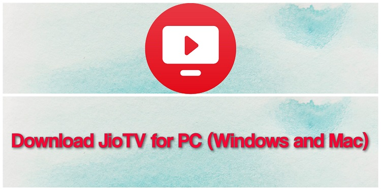Download JioTV for PC (Windows and Mac)