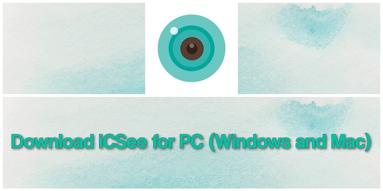 Download iCSee for PC (Windows and Mac)