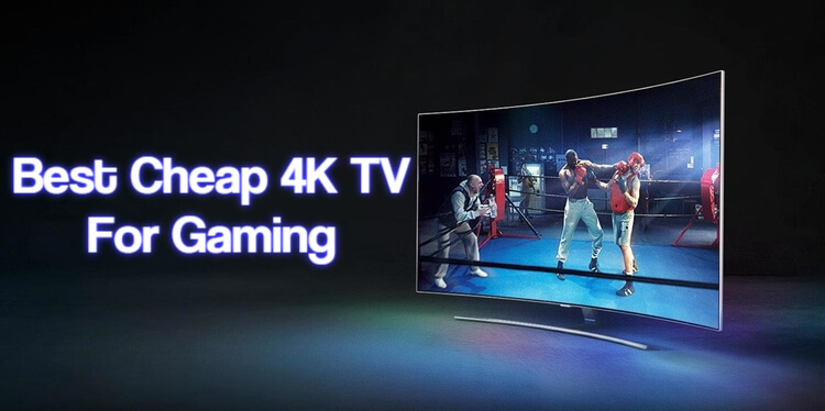 Best Cheap 4K TV For Gaming
