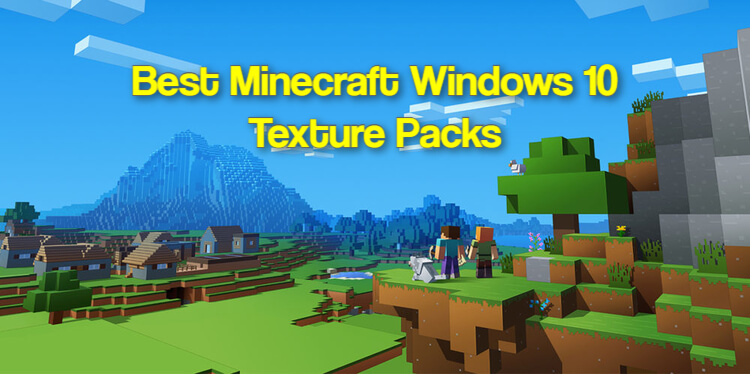 Best Minecraft Windows 10 Texture Packs
