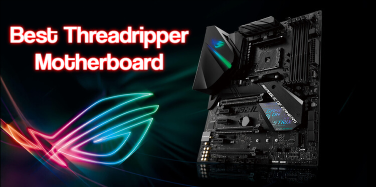 Best Threadripper Motherboard