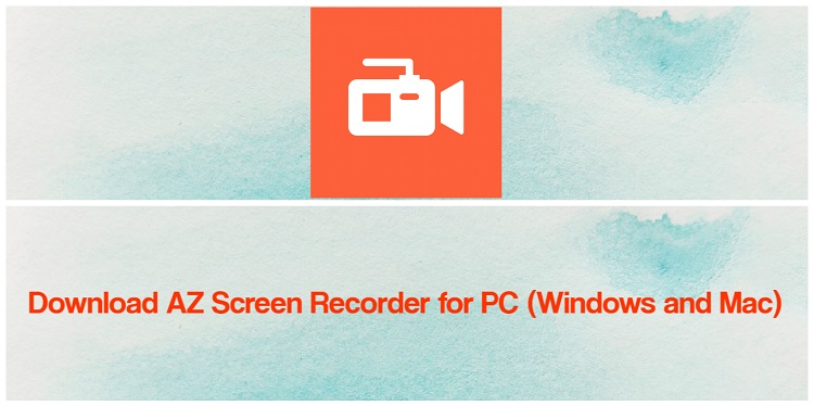 Download AZ Screen Recorder for PC (Windows and Mac)