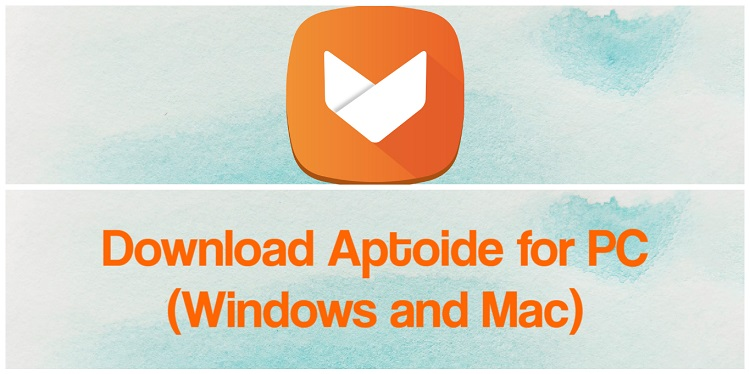 Download Aptoide for PC (Windows and Mac)