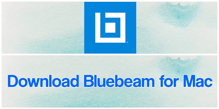 Download Bluebeam for Mac