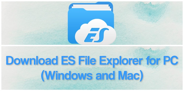 Download ES File Explorer for PC (Windows and Mac)