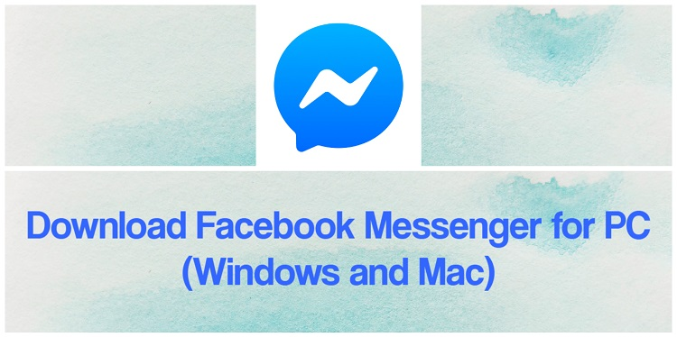 Facebook Messenger for PC (2020) - Free Download for Windows 10/8/7 & Mac