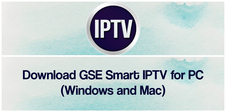 Download GSE SMART IPTV for PC (Windows and Mac)