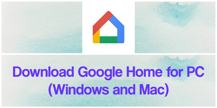 Download Google Home for PC (Windows and Mac)