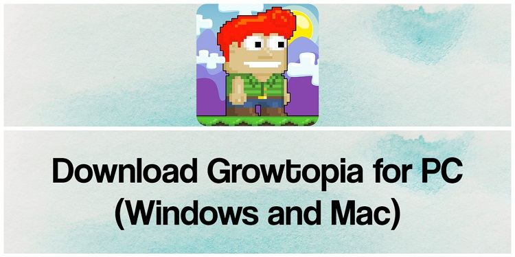 Download Growtopia for PC (Windows and Mac)