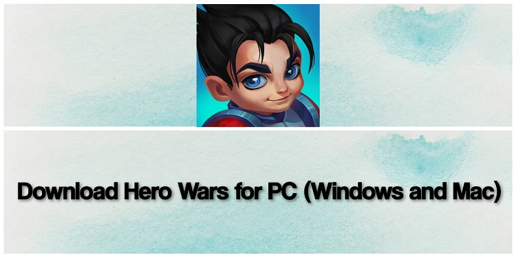 Download Hero Wars for PC (Windows and Mac)