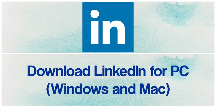 Download LinkedIn for PC (Windows and Mac)