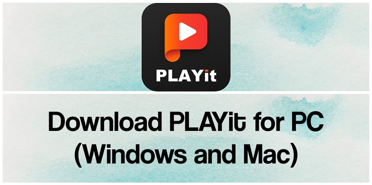 Download PLAYit for PC (Windows and Mac)