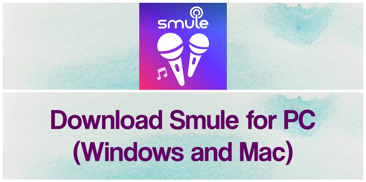 Download Smule for PC (Windows and Mac)