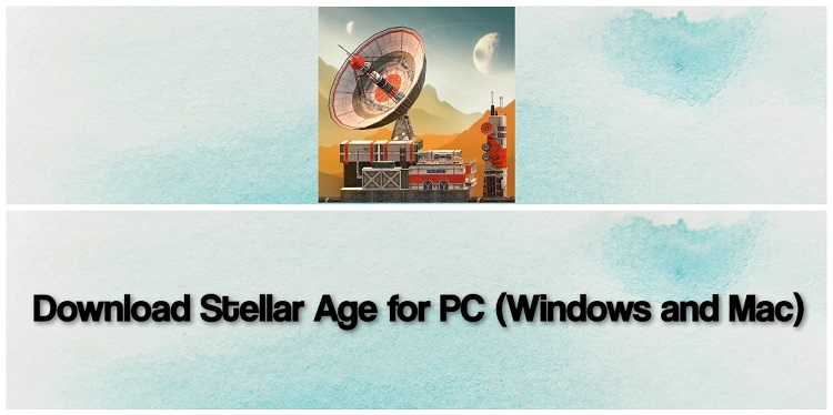 Download Stellar Age for PC (Windows and Mac)