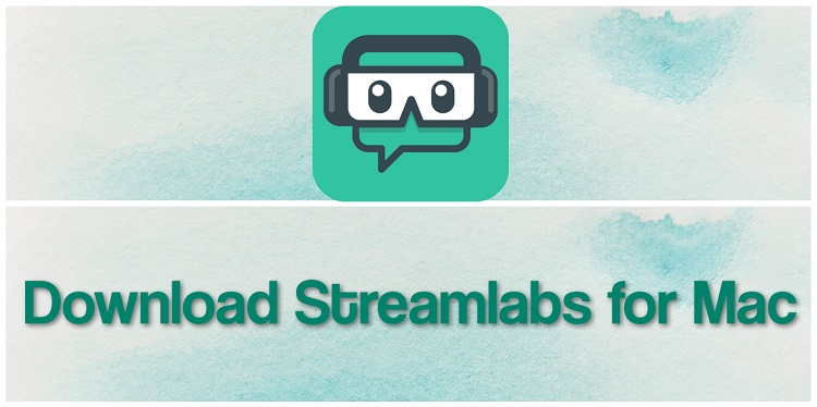 Download Streamlabs for Mac