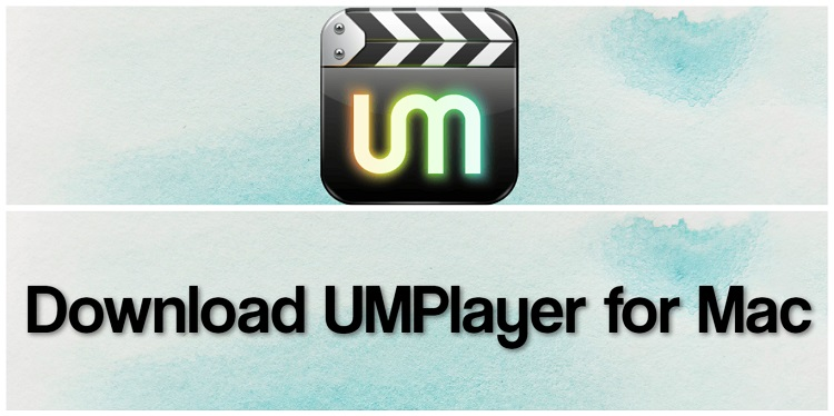 Download UMPlayer for Mac