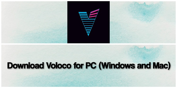 Download Voloco for PC (Windows and Mac)