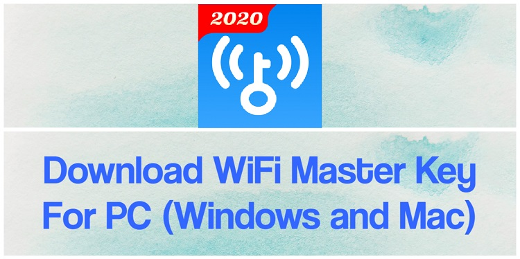 Download WiFi Master Key for PC (Windows and Mac)