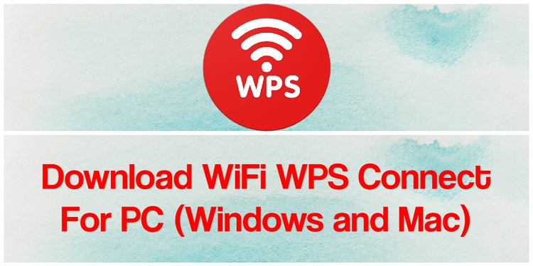 Download WiFi WPS Connect for PC (Windows and Mac)