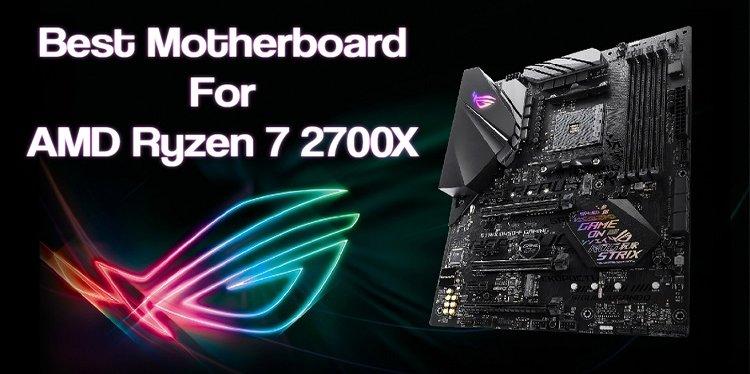 Top 5 Best Motherboard For AMD Ryzen 7 2700X