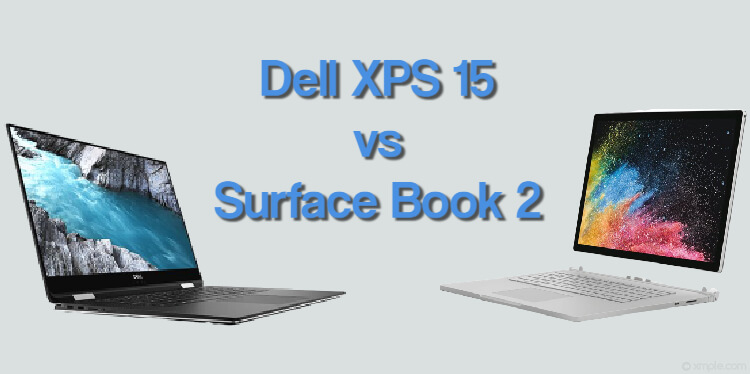 Dell XPS 15 Vs Surface Book 2