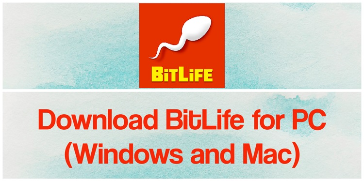 Download BitLife for PC (Windows and Mac)