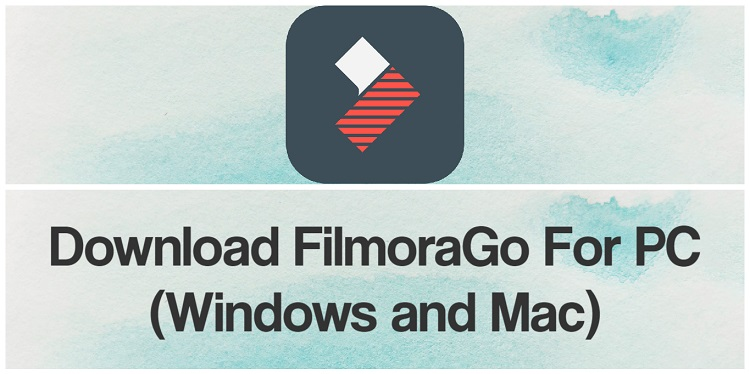 Download FilmoraGo for PC (Windows and Mac)