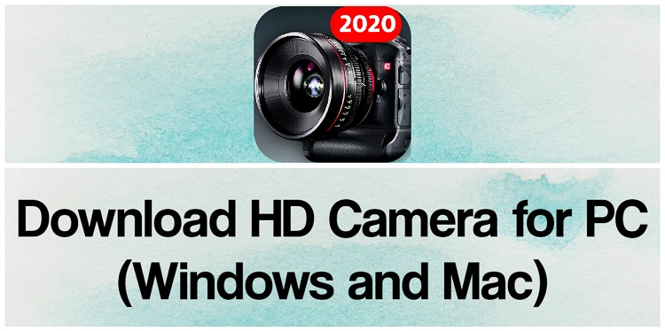 Download HD Camera for PC (Windows and Mac)