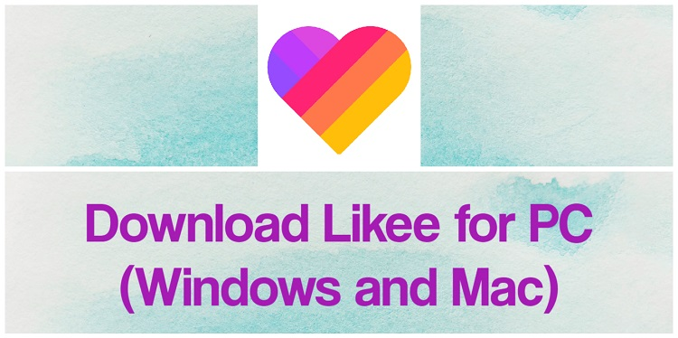 Download Likee for PC (Windows and Mac)