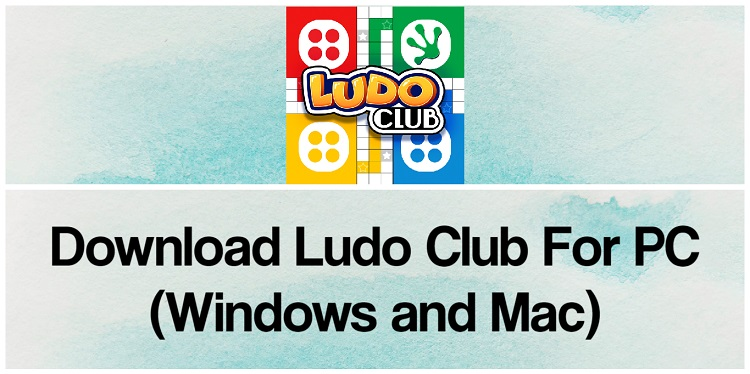 Download Ludo Club for PC (Windows and Mac)