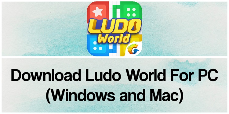 Download Ludo World for PC (Windows and Mac)