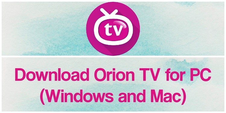 Download Orion TV for PC (Windows and Mac)