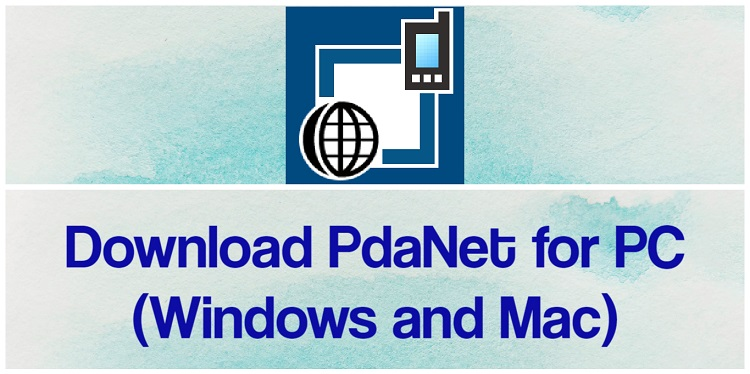 Download PdaNet for PC (Windows and Mac)