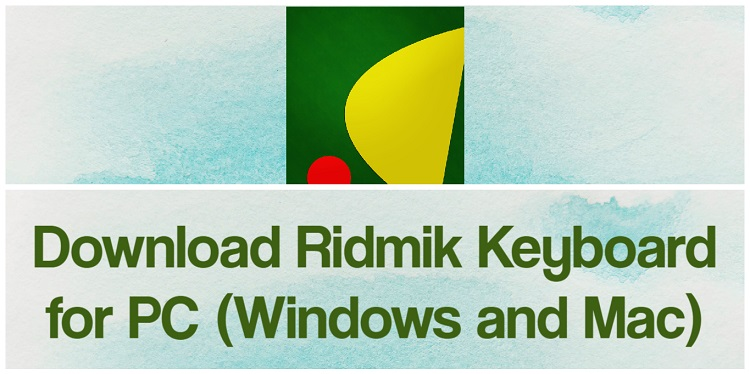 Download Ridmik Keyboard for PC (Windows and Mac)