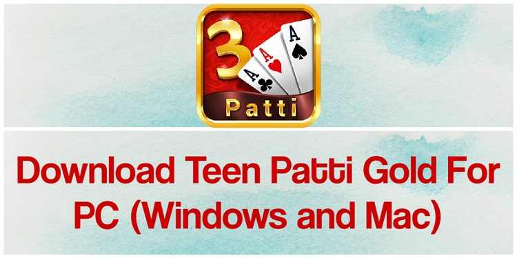 Download Teen Patti Gold for PC (Windows and Mac)