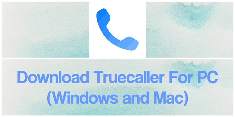 Download Truecaller for PC (Windows and Mac)