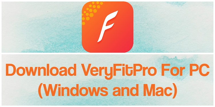 Download VeryFitPro for PC (Windows and Mac)