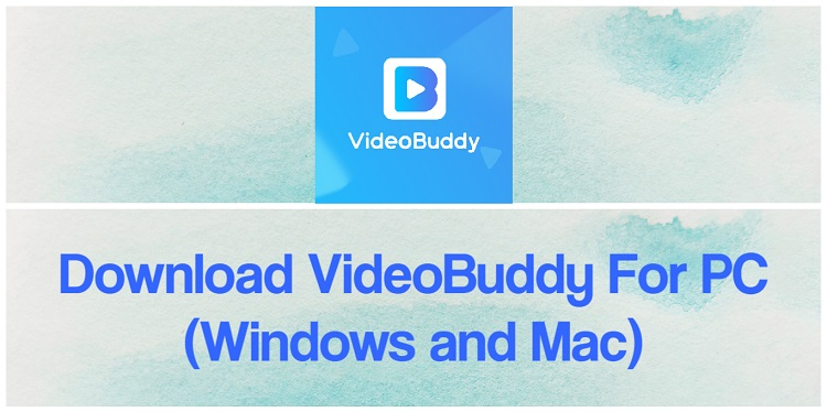 Download VideoBuddy for PC (Windows and Mac)
